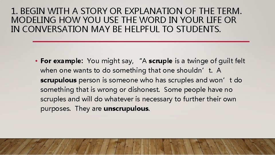 1. BEGIN WITH A STORY OR EXPLANATION OF THE TERM. MODELING HOW YOU USE