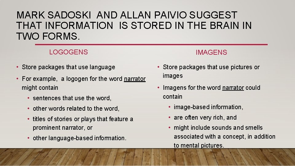 MARK SADOSKI AND ALLAN PAIVIO SUGGEST THAT INFORMATION IS STORED IN THE BRAIN IN
