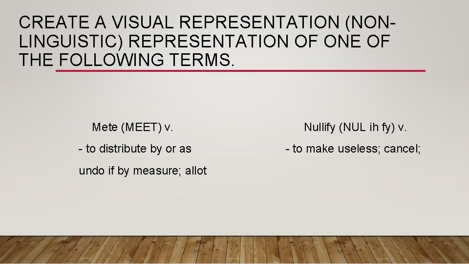 CREATE A VISUAL REPRESENTATION (NONLINGUISTIC) REPRESENTATION OF ONE OF THE FOLLOWING TERMS. Mete (MEET)