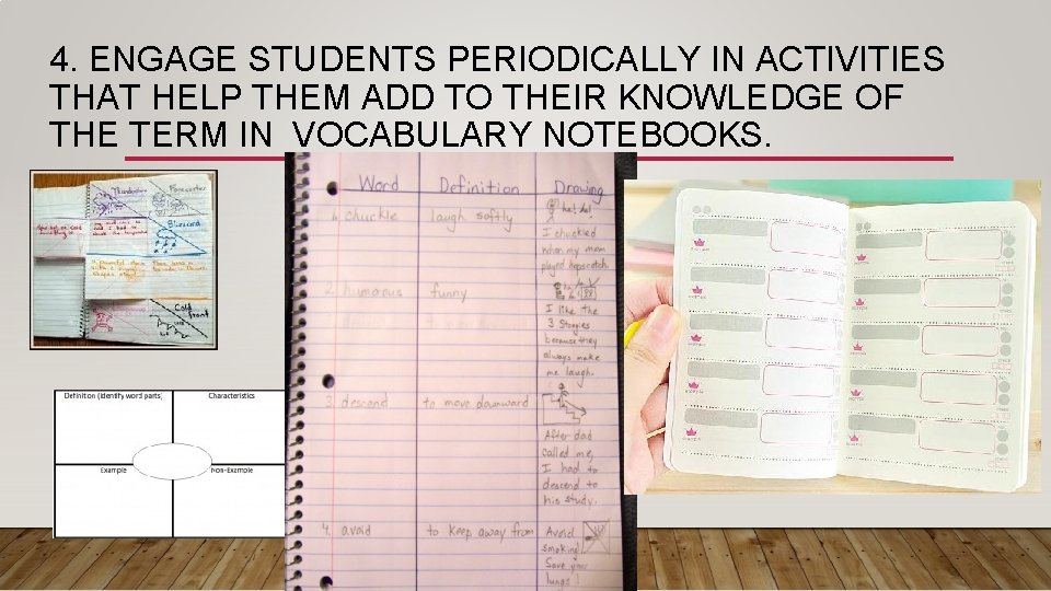 4. ENGAGE STUDENTS PERIODICALLY IN ACTIVITIES THAT HELP THEM ADD TO THEIR KNOWLEDGE OF