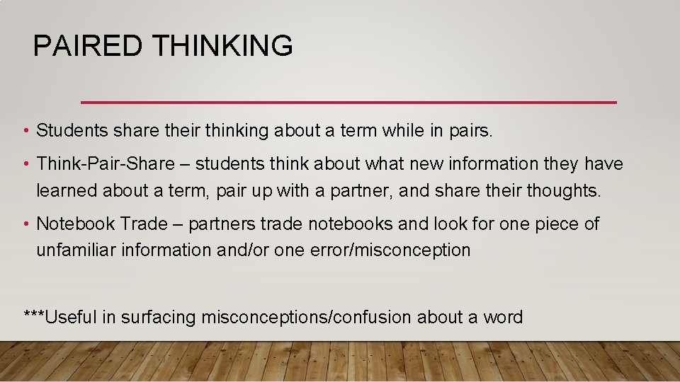 PAIRED THINKING • Students share their thinking about a term while in pairs. •