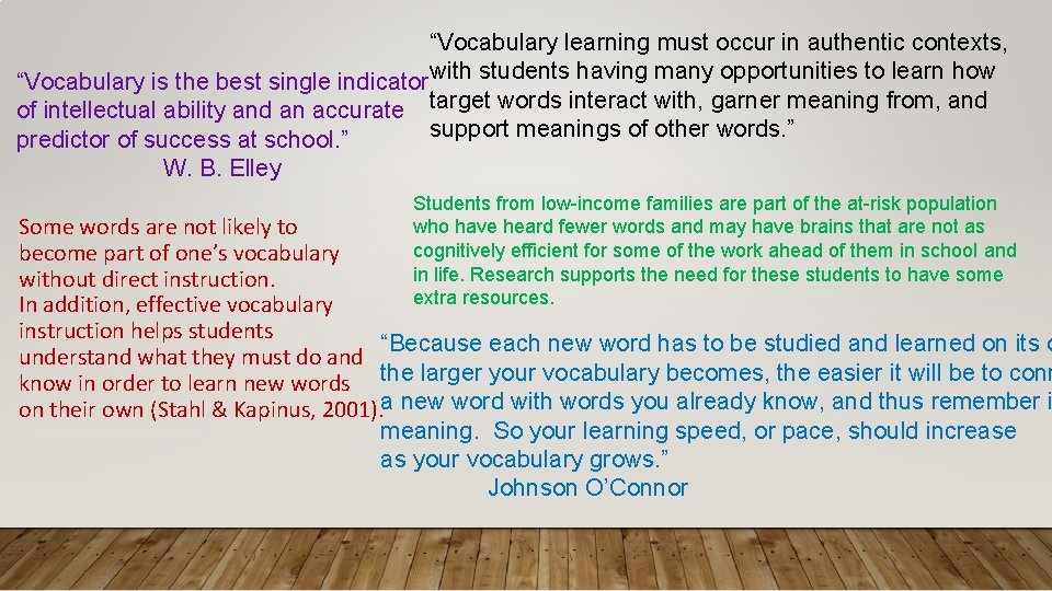 """""""Vocabulary learning must occur in authentic contexts, """"Vocabulary is the best single indicatorwith students"""