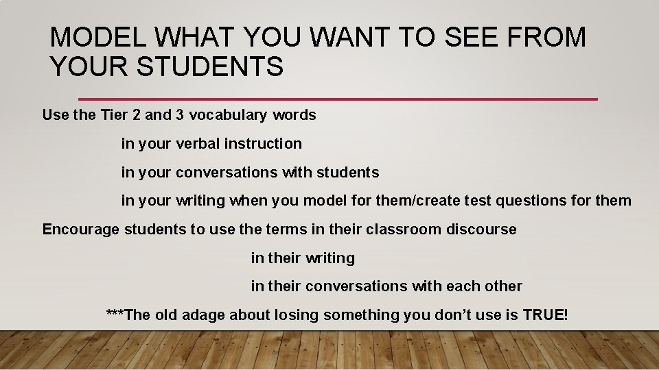 MODEL WHAT YOU WANT TO SEE FROM YOUR STUDENTS Use the Tier 2 and
