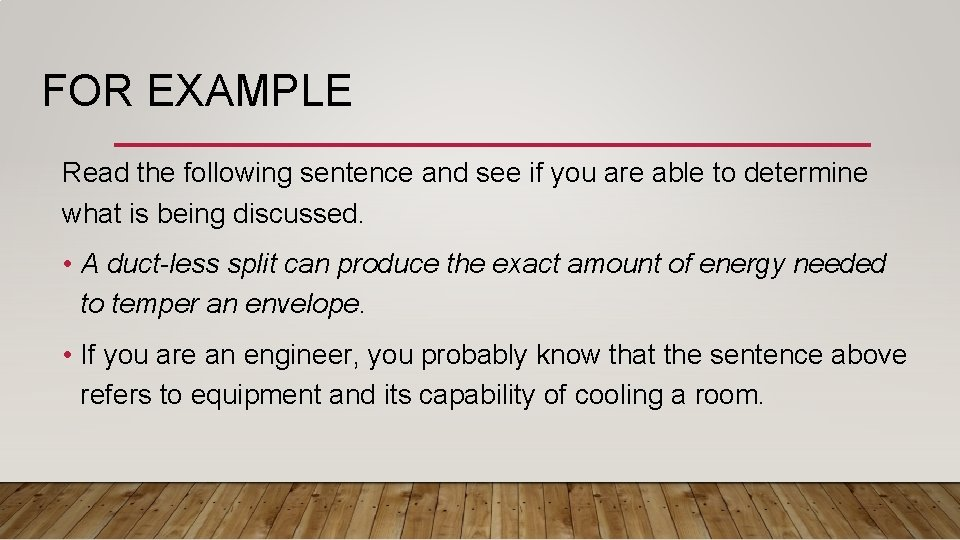 FOR EXAMPLE Read the following sentence and see if you are able to determine