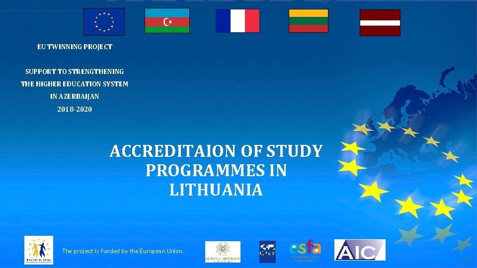 EU TWINNING PROJECT SUPPORT TO STRENGTHENING THE HIGHER EDUCATION SYSTEM IN AZERBAIJAN 2018 -2020
