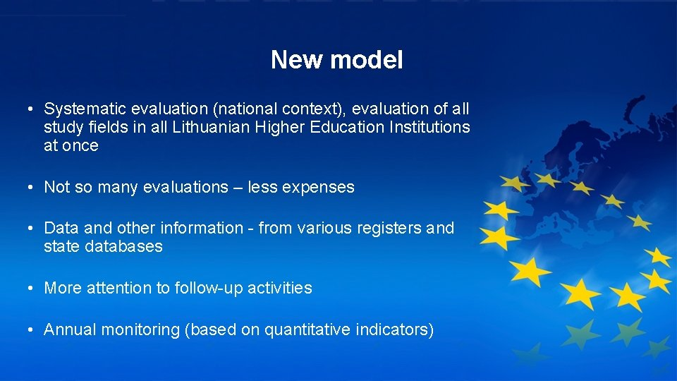 New model • Systematic evaluation (national context), evaluation of all study fields in all