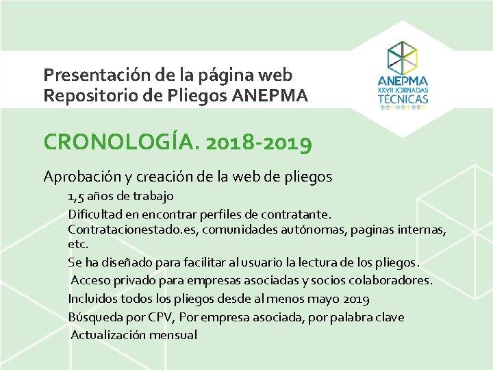 Presentación de la página web Repositorio de Pliegos ANEPMA CRONOLOGÍA. 2018 -2019 Aprobación y