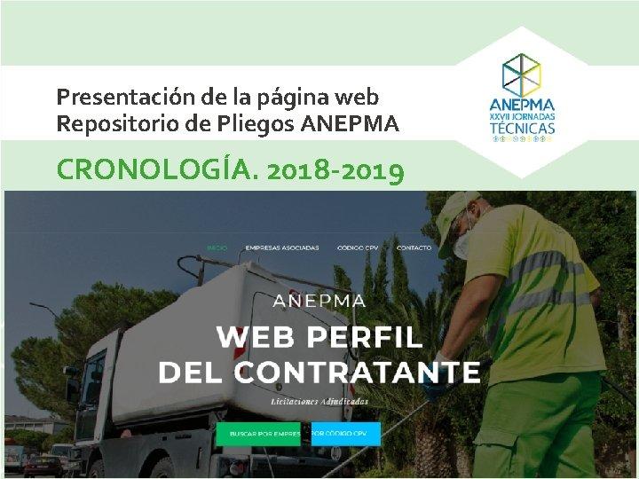 Presentación de la página web Repositorio de Pliegos ANEPMA CRONOLOGÍA. 2018 -2019