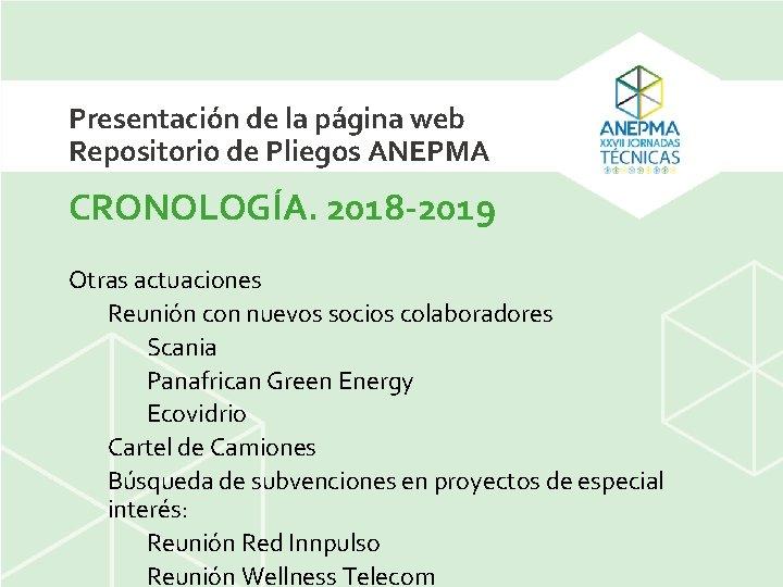 Presentación de la página web Repositorio de Pliegos ANEPMA CRONOLOGÍA. 2018 -2019 Otras actuaciones