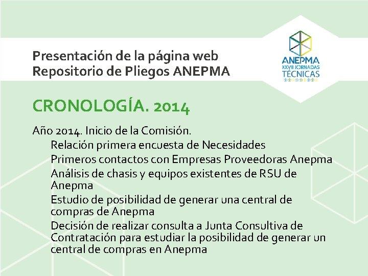 Presentación de la página web Repositorio de Pliegos ANEPMA CRONOLOGÍA. 2014 Año 2014. Inicio