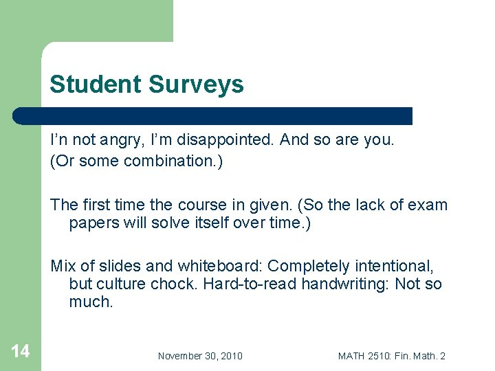 Student Surveys I'n not angry, I'm disappointed. And so are you. (Or some combination.