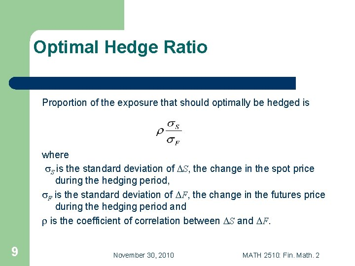 Optimal Hedge Ratio Proportion of the exposure that should optimally be hedged is where