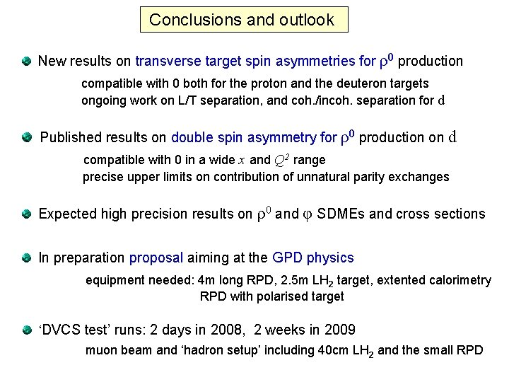 Conclusions and outlook New results on transverse target spin asymmetries for ρ0 production compatible