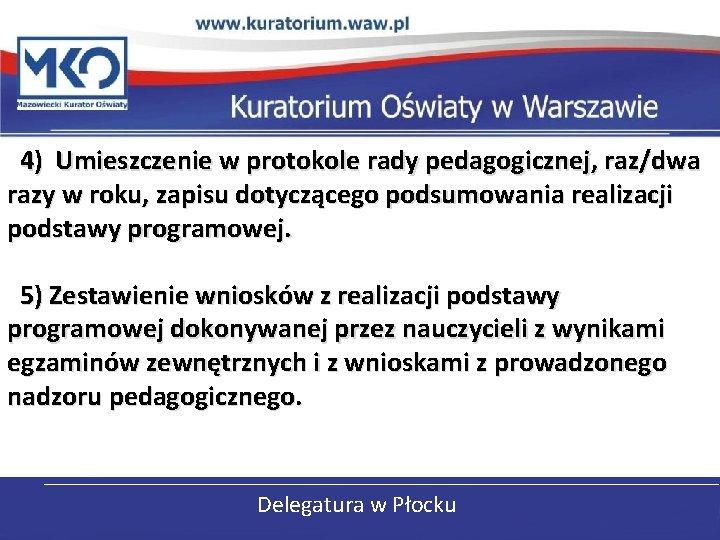 4) Umieszczenie w protokole rady pedagogicznej, raz/dwa razy w roku, zapisu dotyczącego podsumowania