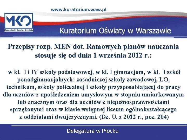 Przepisy rozp. MEN dot. Ramowych planów nauczania stosuje się od dnia 1 września 2012