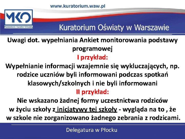 Uwagi dot. wypełniania Ankiet monitorowania podstawy programowej I przykład: Wypełnianie informacji wzajemnie się wykluczających,