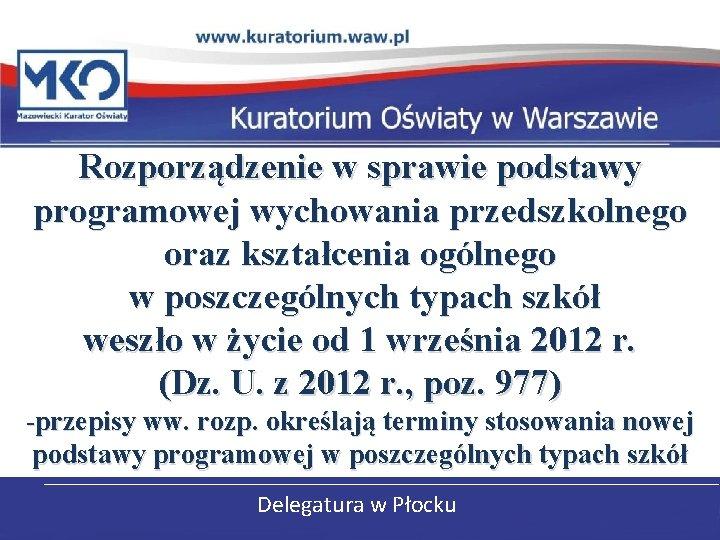 Rozporządzenie w sprawie podstawy programowej wychowania przedszkolnego oraz kształcenia ogólnego w poszczególnych typach szkół