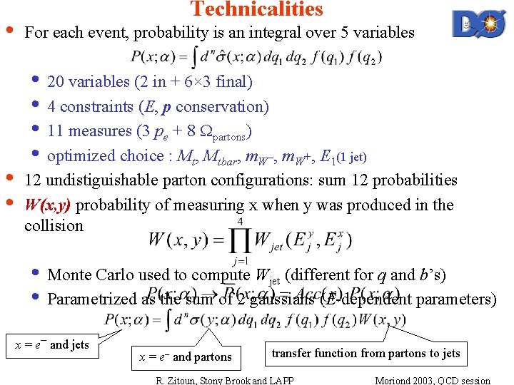 • • • Technicalities For each event, probability is an integral over 5