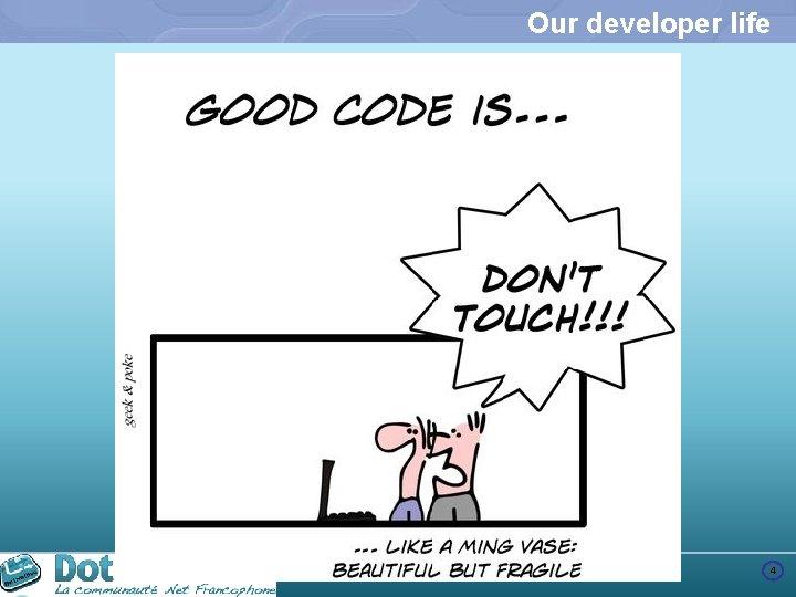 Our developer life 4