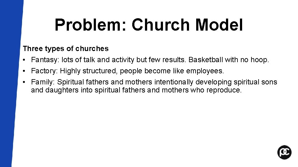 Problem: Church Model Three types of churches • Fantasy: lots of talk and activity