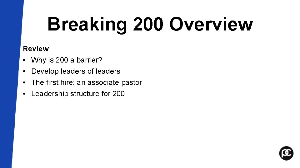 Breaking 200 Overview Review • Why is 200 a barrier? • Develop leaders of