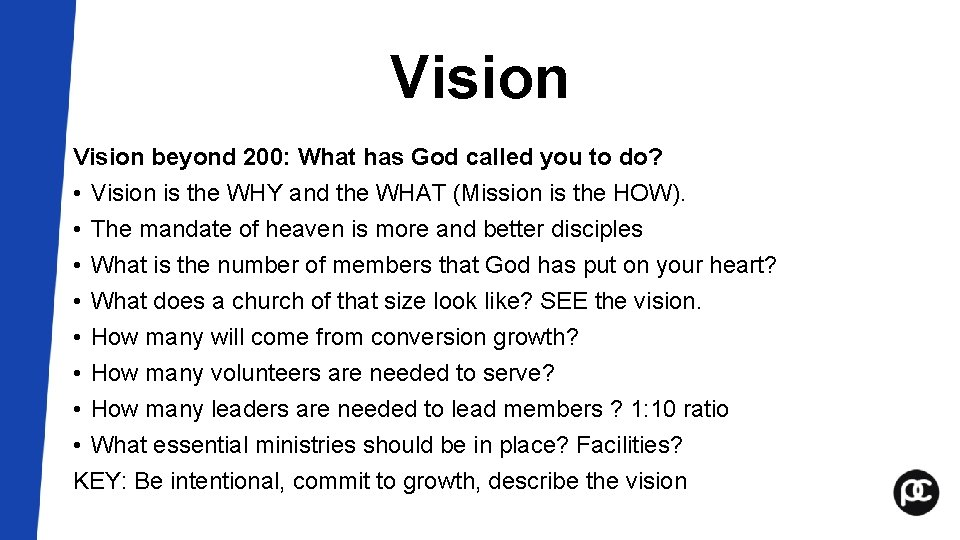 Vision beyond 200: What has God called you to do? • Vision is the