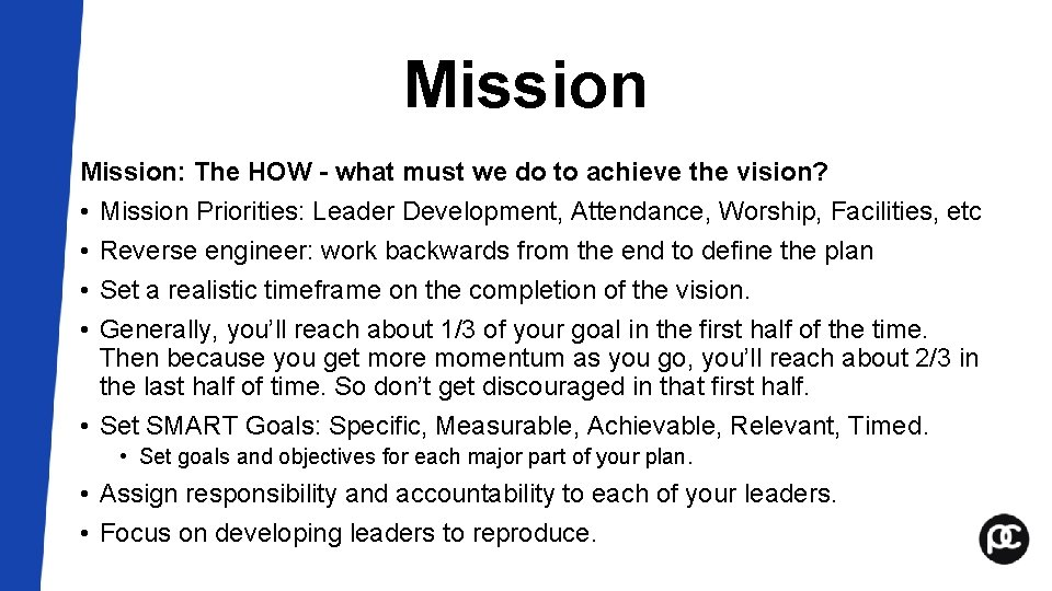 Mission: The HOW - what must we do to achieve the vision? • Mission