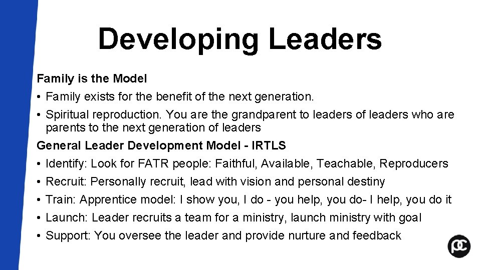 Developing Leaders Family is the Model • Family exists for the benefit of the