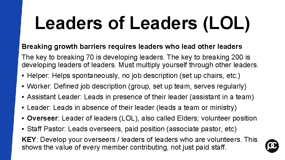 Leaders of Leaders (LOL) Breaking growth barriers requires leaders who lead other leaders The