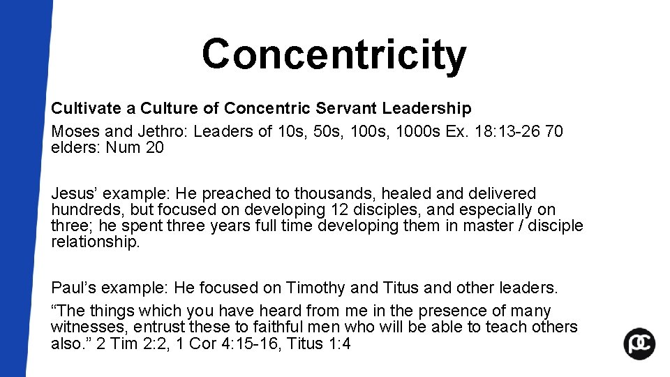 Concentricity Cultivate a Culture of Concentric Servant Leadership Moses and Jethro: Leaders of 10