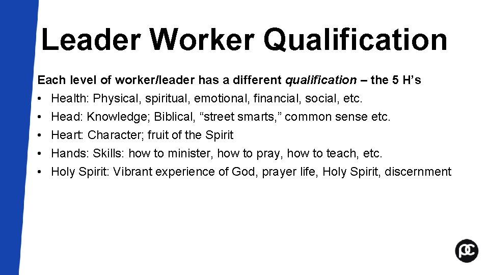 Leader Worker Qualification Each level of worker/leader has a different qualification – the 5