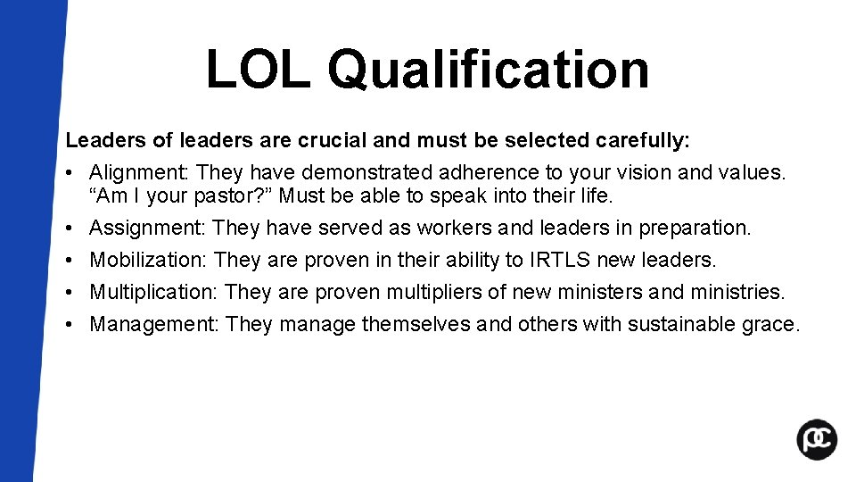 LOL Qualification Leaders of leaders are crucial and must be selected carefully: • Alignment: