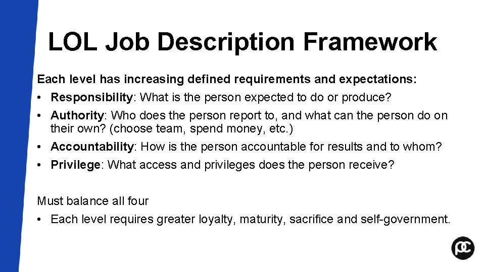 LOL Job Description Framework Each level has increasing defined requirements and expectations: • Responsibility: