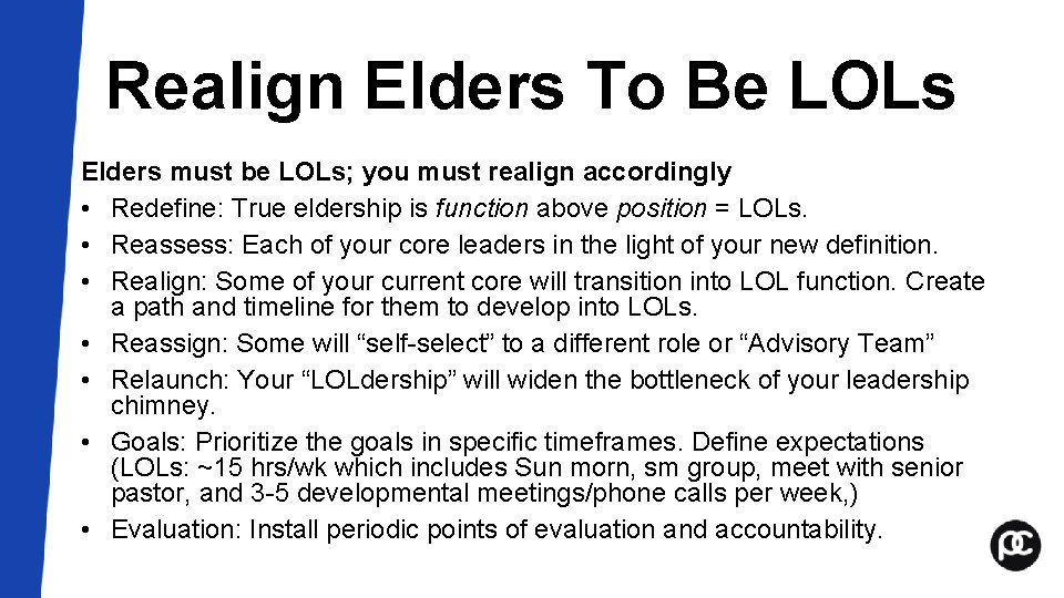 Realign Elders To Be LOLs Elders must be LOLs; you must realign accordingly •