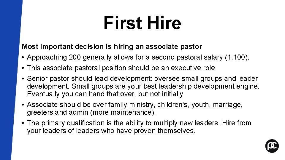 First Hire Most important decision is hiring an associate pastor • Approaching 200 generally