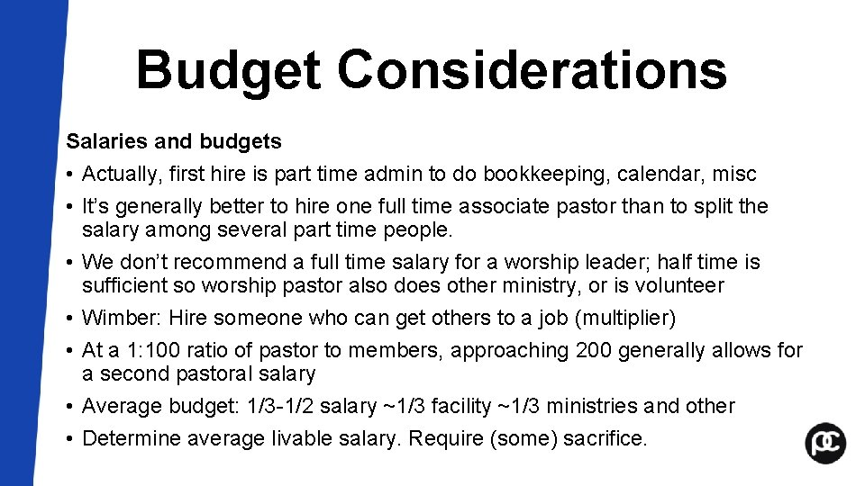 Budget Considerations Salaries and budgets • Actually, first hire is part time admin to