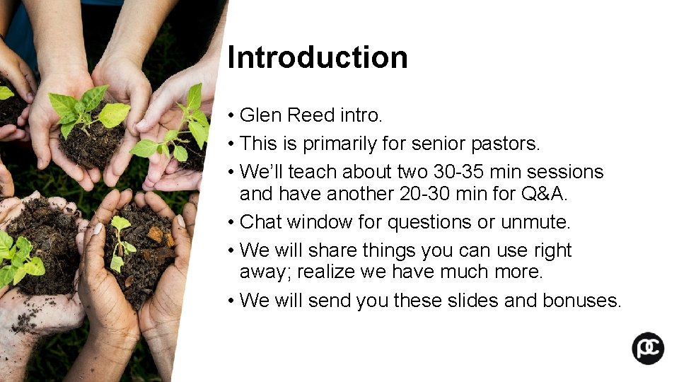 Introduction • Glen Reed intro. • This is primarily for senior pastors. • We'll