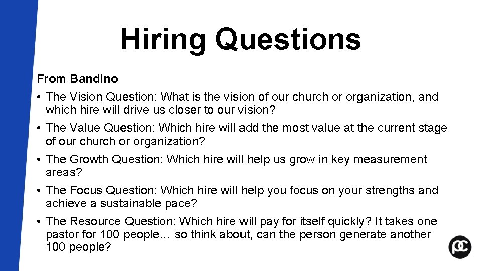 Hiring Questions From Bandino • The Vision Question: What is the vision of our