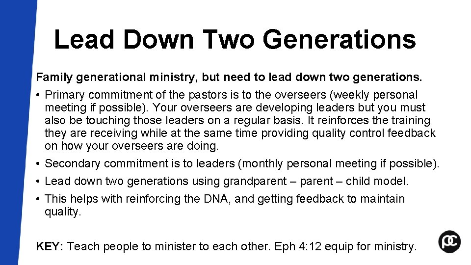 Lead Down Two Generations Family generational ministry, but need to lead down two generations.