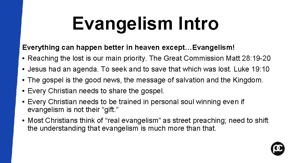 Evangelism Intro Everything can happen better in heaven except…Evangelism! • Reaching the lost is