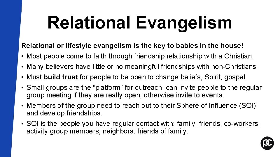 Relational Evangelism Relational or lifestyle evangelism is the key to babies in the house!