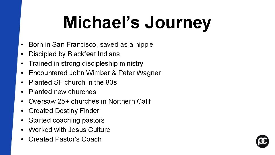 Michael's Journey • • • Born in San Francisco, saved as a hippie Discipled