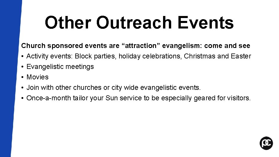 """Other Outreach Events Church sponsored events are """"attraction"""" evangelism: come and see • Activity"""