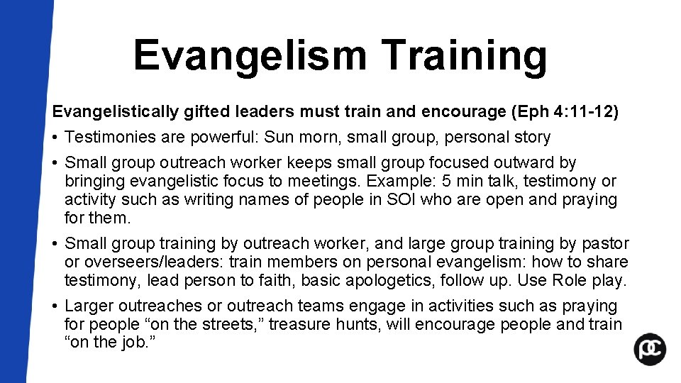 Evangelism Training Evangelistically gifted leaders must train and encourage (Eph 4: 11 -12) •