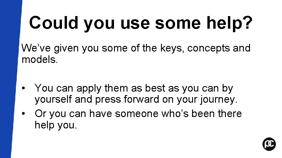 Could you use some help? We've given you some of the keys, concepts and