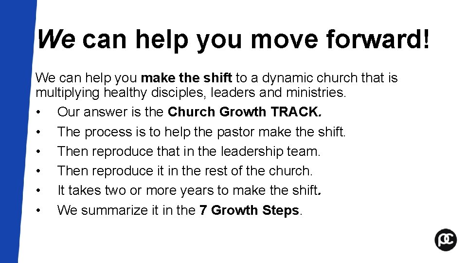 We can help you move forward! We can help you make the shift to