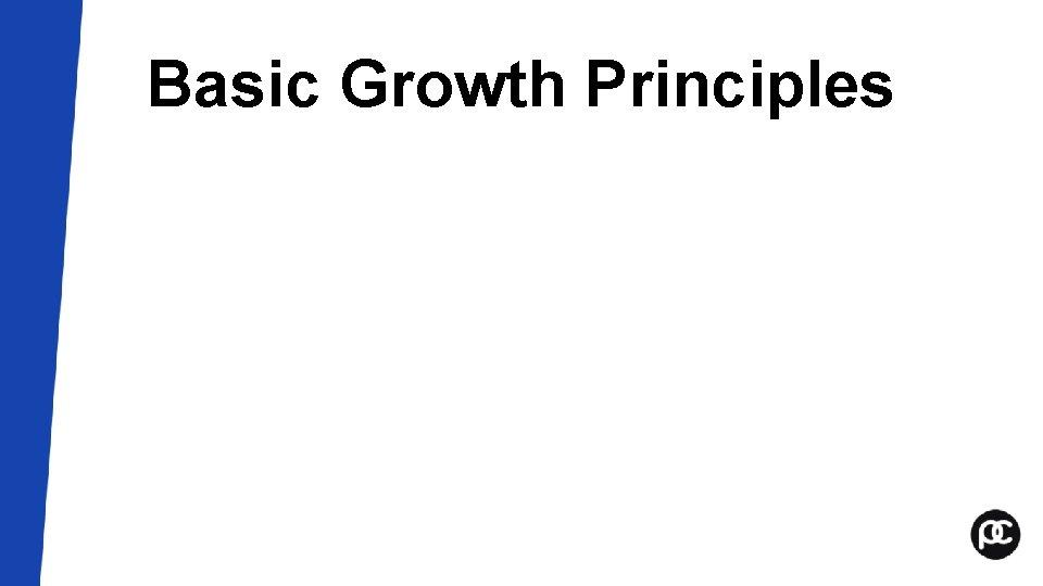 Basic Growth Principles