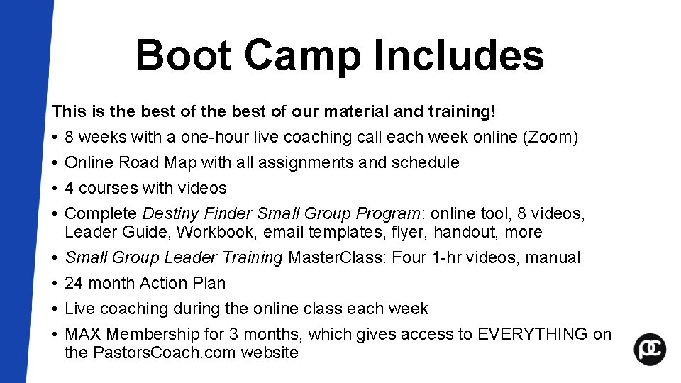 Boot Camp Includes This is the best of our material and training! • 8