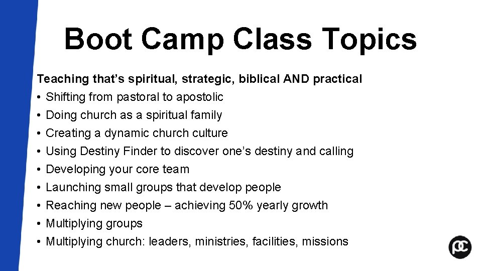 Boot Camp Class Topics Teaching that's spiritual, strategic, biblical AND practical • Shifting from