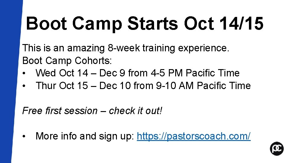 Boot Camp Starts Oct 14/15 This is an amazing 8 -week training experience. Boot